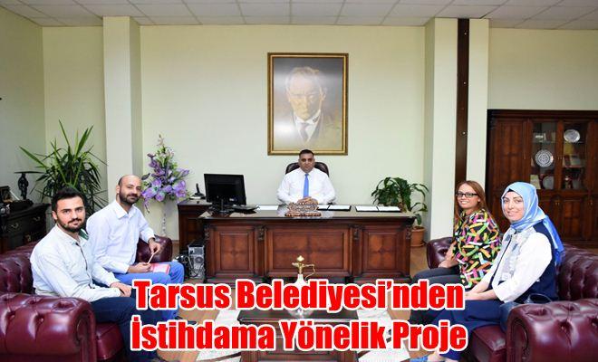 Tarsus Belediyesi'nden İstihdama Yönelik Proje