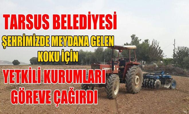 Tarsus Belediyesi Yetkili Kurumları Göreve Çağırdı