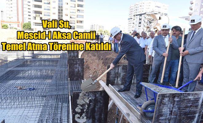 Vali Su, Mescid-i Aksa Camii Temel Atma Törenine Katıldı
