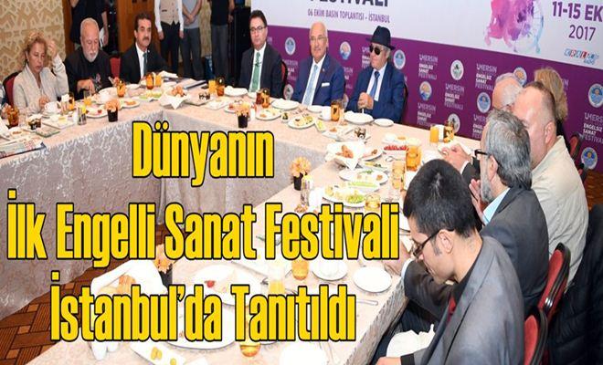 Dünyanın İlk Engelli Sanat Festivali İstanbul'da Tanıtıldı