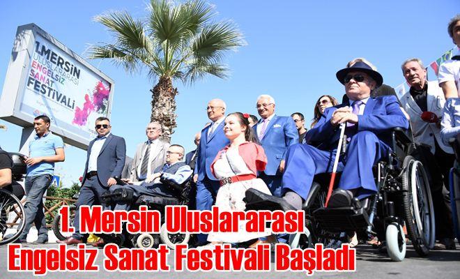 1. Mersin Uluslararası Engelsiz Sanat Festivali Başladı