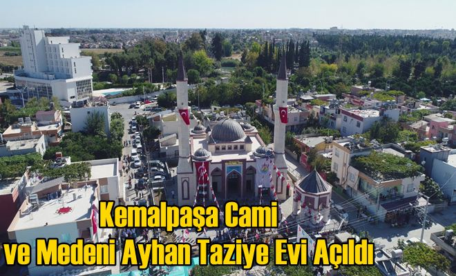 Kemalpaşa Cami ve Medeni Ayhan Taziye Evi Açıldı