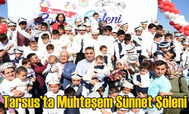 Tarsus'ta Muhteşem Sünnet Şöleni