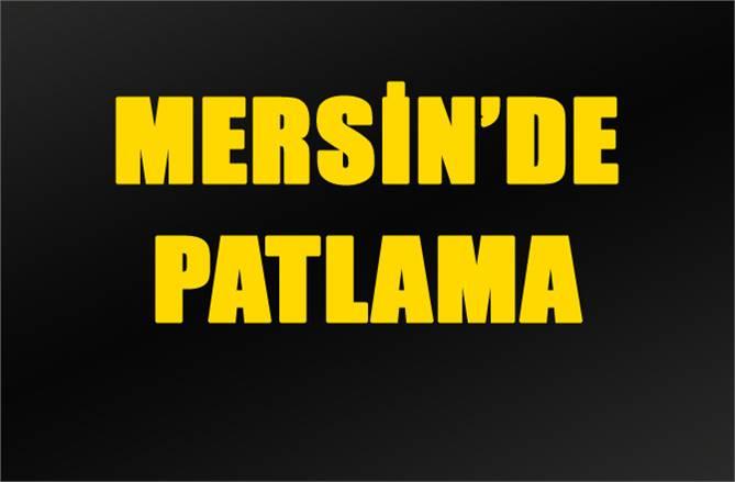Mersin Yenişehir'de Patlama, Patlamayla İlgili Son Dakika Basın Açıklaması Geldi