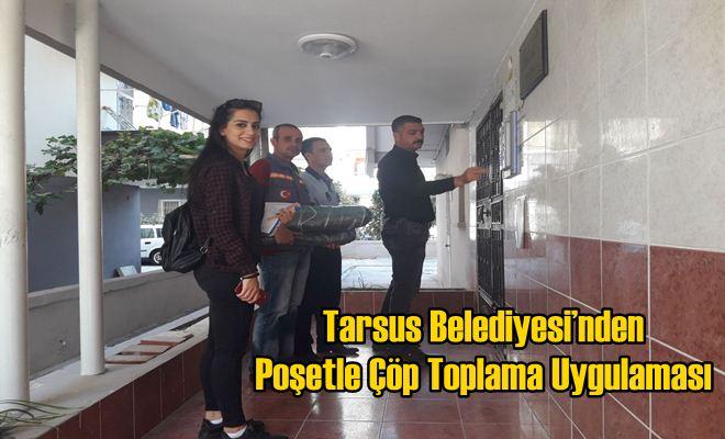 Tarsus Belediyesi'nden Poşetle Çöp Toplama Uygulaması
