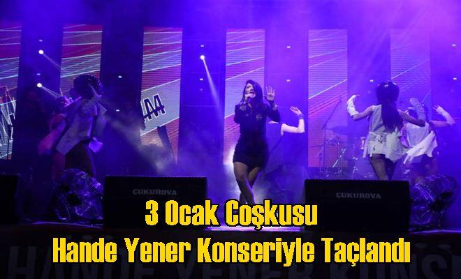3 Ocak Coşkusu Hande Yener Konseriyle Taçlandı