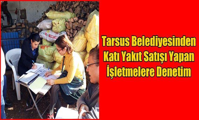 Tarsus Belediyesinden Katı Yakıt Satışı Yapan İşletmelere Denetim