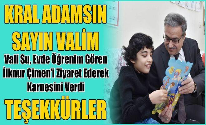 Vali Su, Evde Öğrenim Gören İlknur Çimen'i Ziyaret Ederek Karnesini Verdi