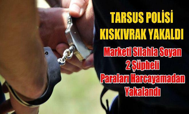 Tarsus Polisinden Kaçamadılar