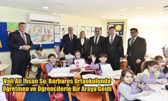 Vali Ali İhsan Su, Barbaros Ortaokulunda Öğretmen ve Öğrencilerle Bir Araya Geldi