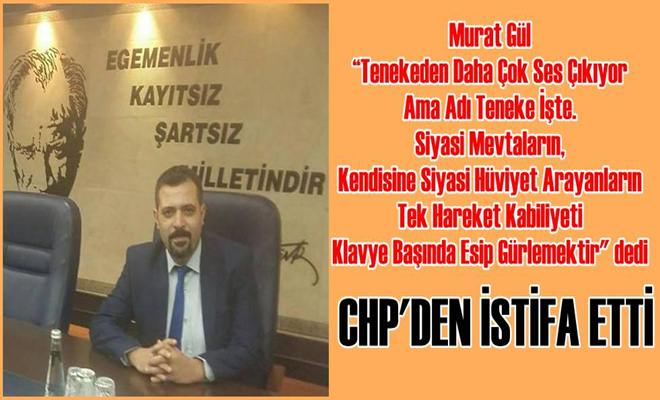 CHP'den İstifa Etti