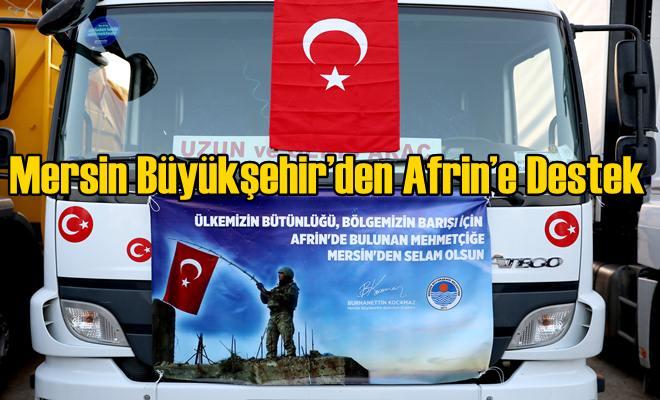 Mersin Büyükşehir'den Afrin'e Destek