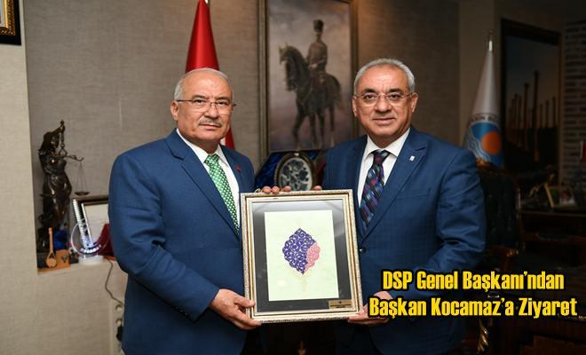 DSP Genel Başkanı'ndan Başkan Kocamaz'a Ziyaret