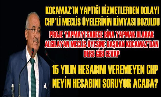 Başkan Kocamaz'ın Yaptığı Hizmetler CHP'li Meclis Üyelerinin Kimyasını Bozdu