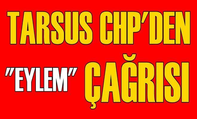 Tarsus CHP'den Eylem Çağrısı