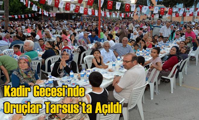 Kadir Gecesi'nde Oruçlar Tarsus'ta Açıldı