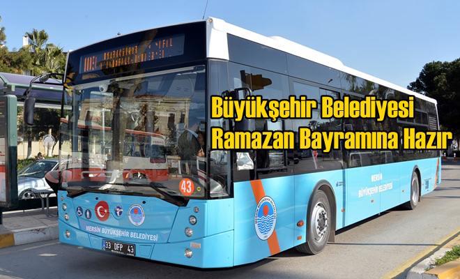 Büyükşehir Belediyesi Ramazan Bayramına Hazır