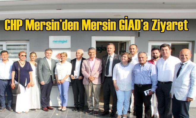 CHP Mersin'den Mersin GİAD'a Ziyaret