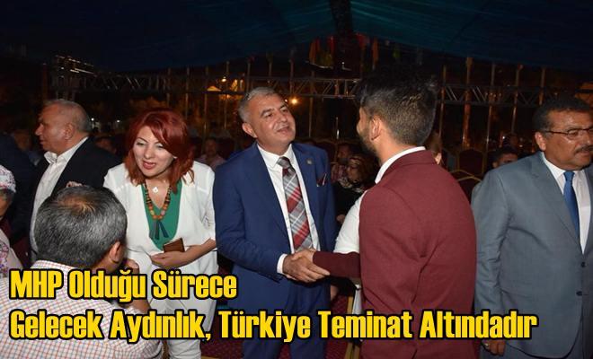 MHP Olduğu Sürece Gelecek Aydınlık, Türkiye Teminat Altındadır