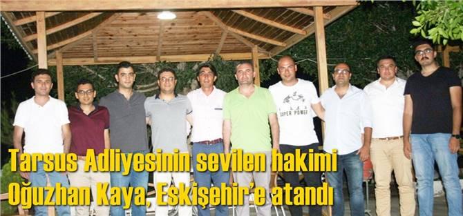 Tarsus Adliyesinin sevilen hakimi Oğuzhan Kaya, Eskişehir'e atandı