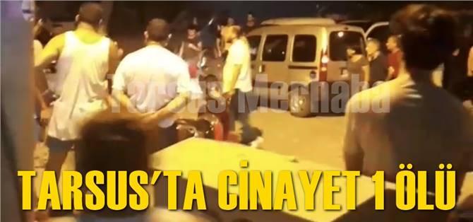 Tarsus'ta Cinayet 1 Ölü 1 Yaralı