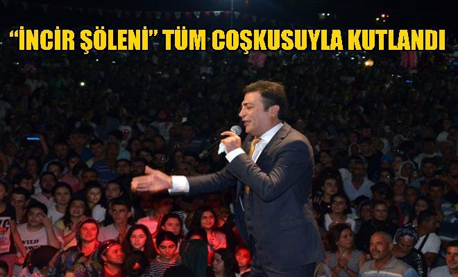 """""""İNCİR ŞÖLENİ"""" TÜM COŞKUSUYLA KUTLANDI"""