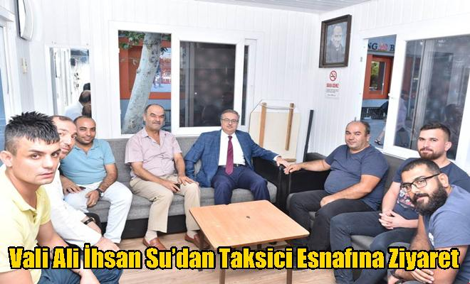 Vali Ali İhsan Su'dan Taksici Esnafına Ziyaret