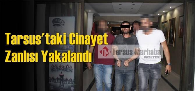 Tarsus'taki Cinayet Zanlısı Yakalandı
