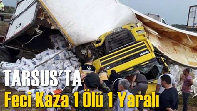 Tarsus'ta Korkunç Kaza 1 Ölü 1 Yaralı