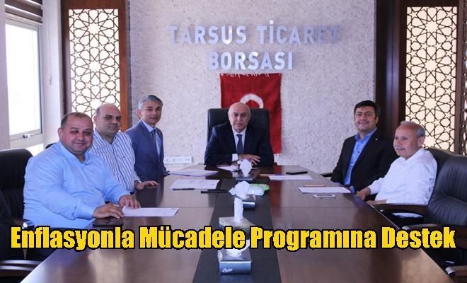 """Tarsus Ticaret Borsası'ndan """"Enflasyonla Mücadele Programına"""" Destek"""