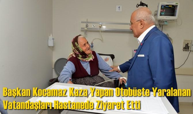 Başkan Kocamaz Kaza Yapan Otobüste Yaralanan Vatandaşları Hastanede Ziyaret Etti