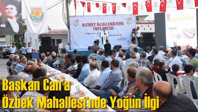 Başkan Can'a Özbek Mahallesi'nde Yoğun İlgi
