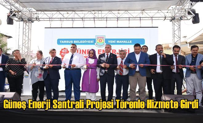 Güneş Enerji Santrali Projesi Törenle Hizmete Girdi