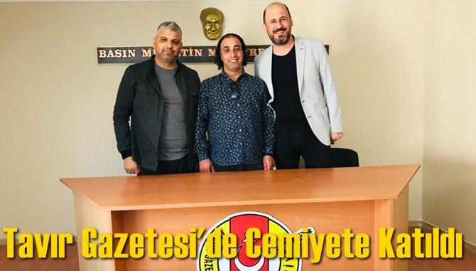 Tavır Gazetesi'de Cemiyete Katıldı