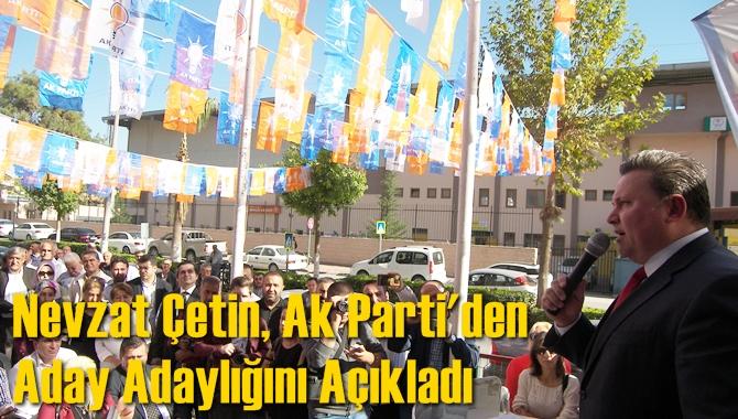 Nevzat Çetin, Ak Parti'den Aday Adaylığını Açıkladı