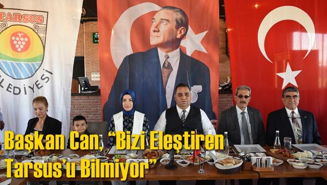 """Başkan Can, """"Bizi Eleştiren Tarsus'u Bilmiyor"""""""