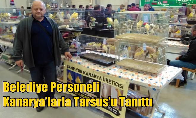 Belediye Personeli Kanarya'larla Tarsus'u Tanıttı