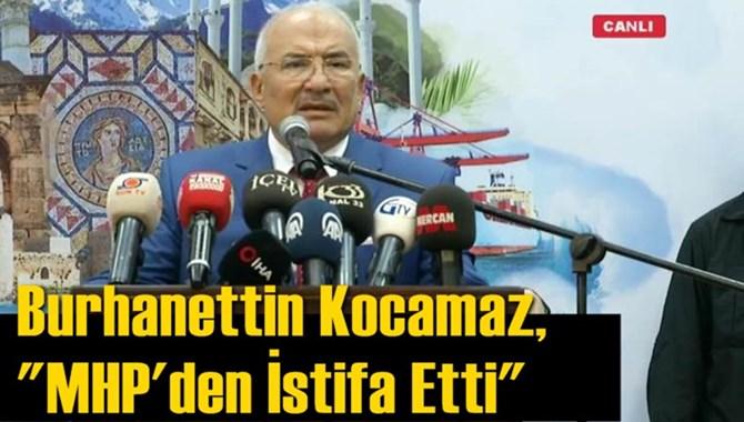 "Başkan Burhanettin Kocamaz,""MHP'den İstifa Etti"""