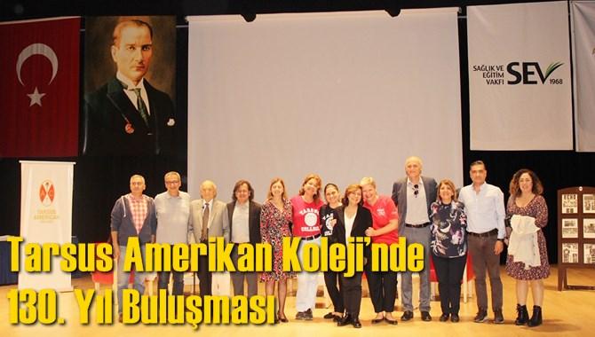 Tarsus Amerikan Koleji'nde 130. Yıl Buluşması