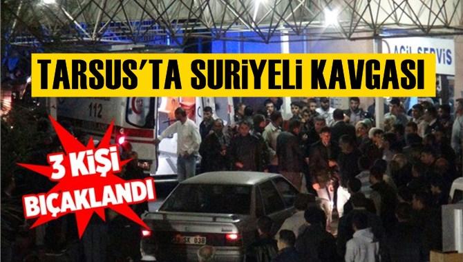Tarsus'ta Suriyelilerin Bıçaklı Kavgasında 3 Kişi Yaralandı