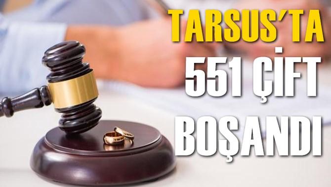 Tarsus'ta 551 Çift Boşandı