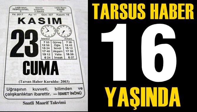 Tarsus Haber 16 Yaşında