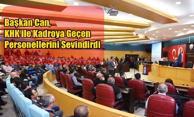Başkan Can, KHK ile Kadroya Geçen Personellerini Sevindirdi