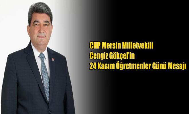 CHP Mersin Milletvekili Cengiz Gökçel'in 24 Kasım Öğretmenler Günü Mesajı
