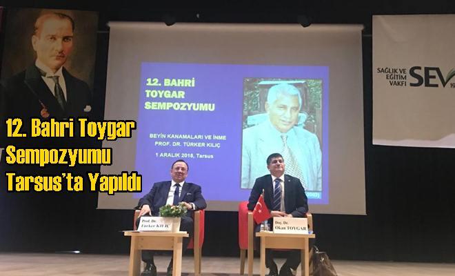12. Bahri Toygar Sempozyumu Tarsus'ta Yapıldı.