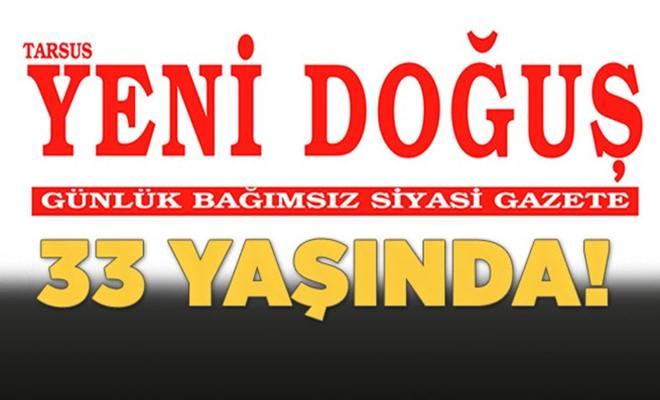Tarsus Yeni Doğuş Gazetesi 33 Yaşında