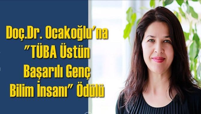"""Doç.Dr. Ocakoğlu'na """"TÜBA Üstün Başarılı Genç Bilim İnsanı"""" Ödülü"""