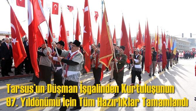 Tarsus'un Düşman İşgalinden Kurtuluşunun 97. Yıldönümü İçin Tüm Hazırlıklar Tamamlandı