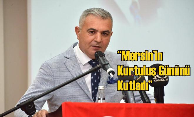"""MHP Mersin Milletvekili Baki Şimşek """"Mersin'in Kurtuluş Gününü Kutladı"""""""