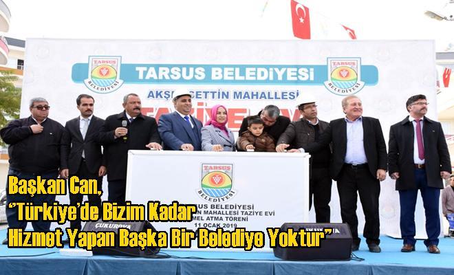 Başkan Can, ''Türkiye'de Bizim Kadar Hizmet Yapan Başka Bir Belediye Yoktur''